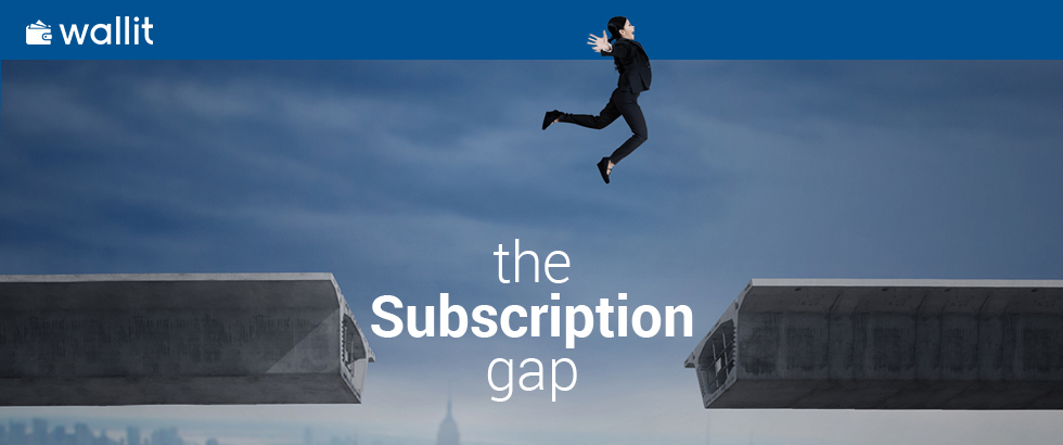 the subscription gap