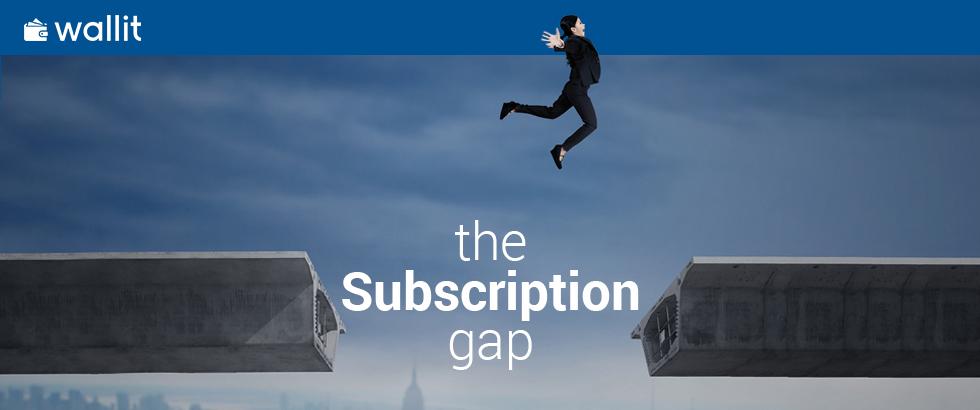 The Subscription Gap